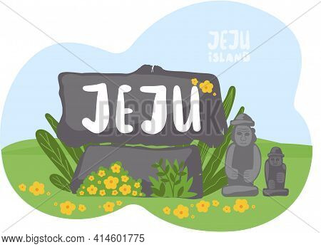 Stone Slab With Jeju Inscription, Statues And Plants. Nature And Architecture Of Island In Korea