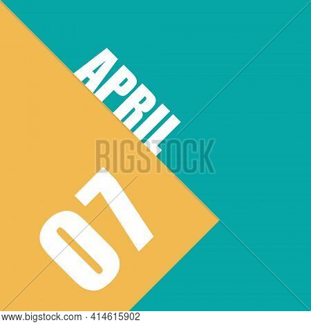 April 7th. Day 7 Of Month, Illustration Of Date Inscription On Orange And Blue Background Spring Mon