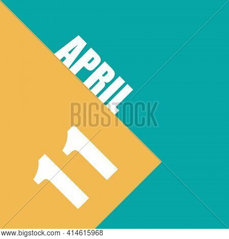 April 11th. Day 11 Of Month, Illustration Of Date Inscription On Orange And Blue Background Spring M