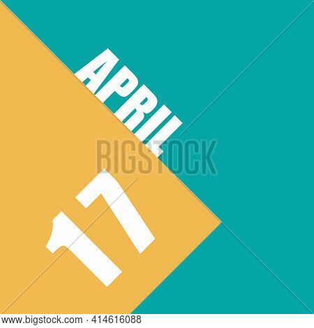 April 17th. Day 17 Of Month, Illustration Of Date Inscription On Orange And Blue Background Spring M