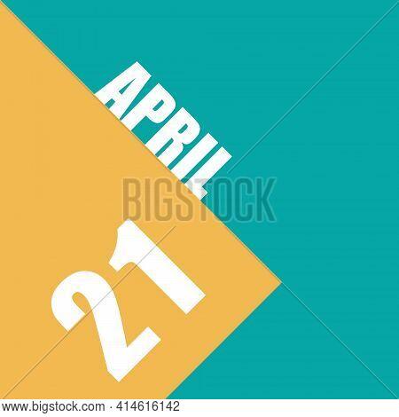 April 21st. Day 20 Of Month, Illustration Of Date Inscription On Orange And Blue Background Spring M