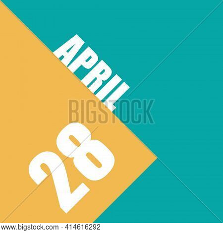 April 28th. Day 28 Of Month, Illustration Of Date Inscription On Orange And Blue Background Spring M