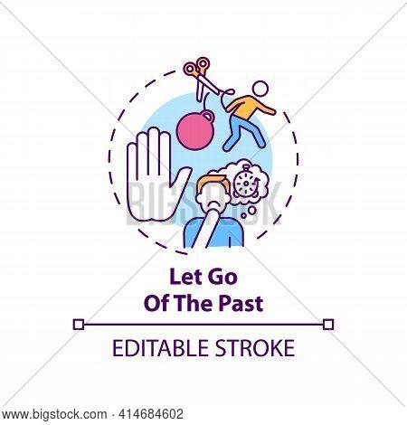 Let Go Of The Past Concept Icon. Avoid Negative Behaviour. Positive Attitude Towards Life. Self Deve