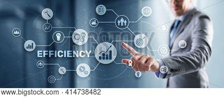 Efficiency. Businessman Presses The Inscription On The Virtual Screen