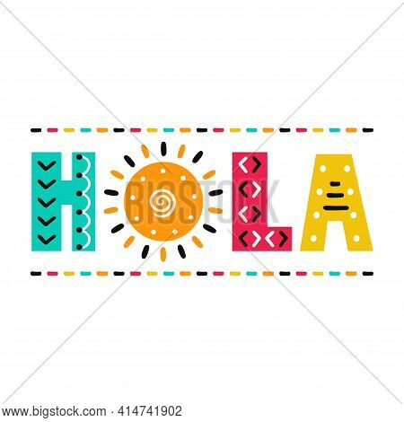 Hola Quote With Sun. Vector Scandinavian Style Cartoon Illustration. Isolated On White Background. H