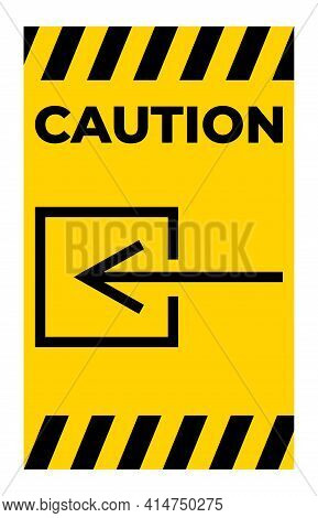 Caution Input Entrance Non-electrical Symbol Sign On White Background