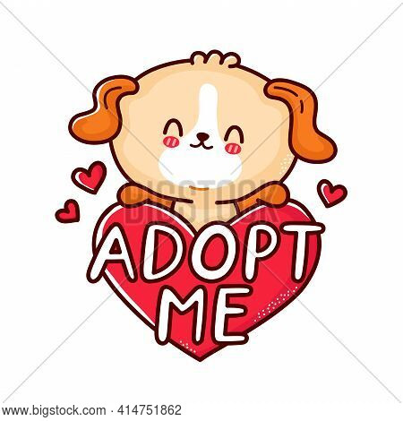 Cute Funny Puppy Dog Hold Heart Sign Adopt Me. Vector Flat Line Cartoon Kawaii Character Illustratio