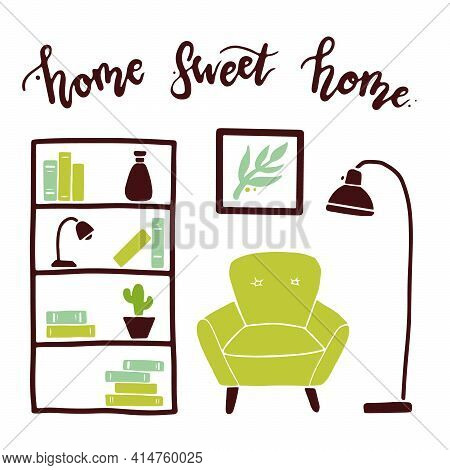 Lettering Quote Home Sweet Home And Living Room With Furniture, Houseplants. Simple Trendy Flat Styl