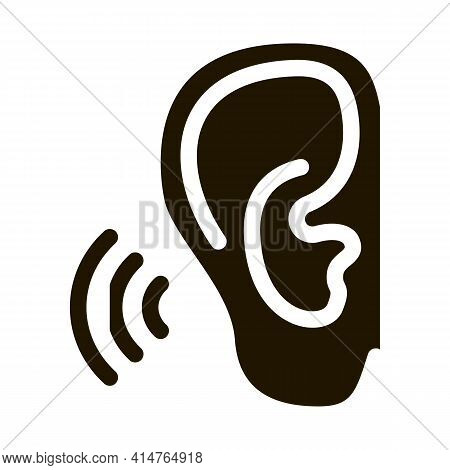 Hears Sound Glyph Icon Vector. Hears Sound Sign. Isolated Symbol Illustration