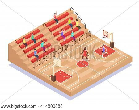 Isometric Basketball Court, Players And Fans, Flat Vector Illustration. Basketball Sport Field, Play