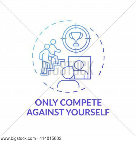 Only Compete Against Yourself Blue Gradient Concept Icon. Positive Mental Attitude. Personal Improve