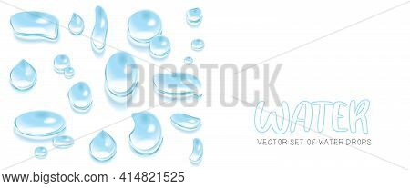 Vector Set Of Water Drops On A White Background. A Realistic Image Of The Droplets.