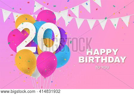 Happy 20th Birthday Balloons Greeting Card Background. 20 Years Anniversary. 20th Celebrating With C