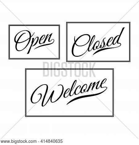 Lettering Open Closed And Welcome Door Sign For Element Design. Vector Illustration Eps.8 Eps.10