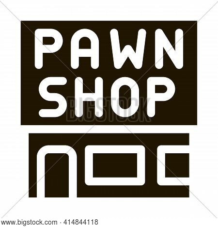 Appearance Of Pawnshop Glyph Icon Vector. Appearance Of Pawnshop Sign. Isolated Symbol Illustration