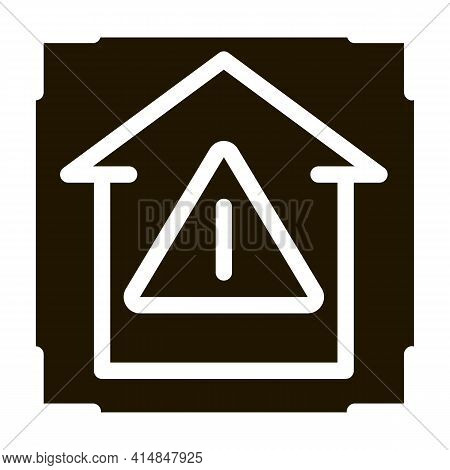 Unsafe Home Detection Glyph Icon Vector. Unsafe Home Detection Sign. Isolated Symbol Illustration