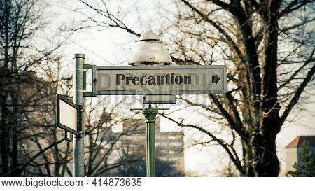 Street Sign The Direction Way To Precaution