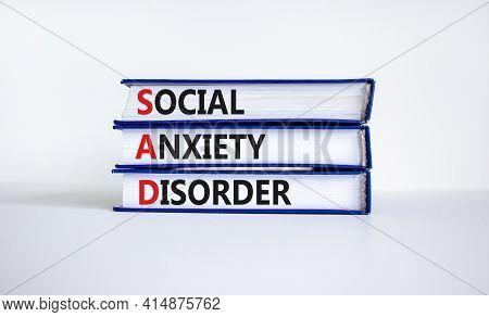 Sad, Social Anxiety Disorder Symbol. Concept Words 'sad, Social Anxiety Disorder' On Books On A Beau