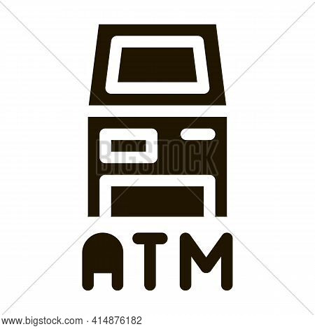 Atm Terminal Glyph Icon Vector. Atm Terminal Sign. Isolated Symbol Illustration