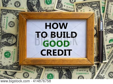 How To Build Good Credit Symbol. Wooden Frame With Words 'how To Build Good Credit'. Beautiful Backg