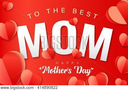To The Best Mom, Happy Mothers Day Banner With Red Paper Heart And Text. Web Poster For Mother's Day