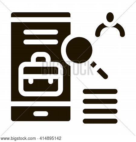 Phone Application Search Job Glyph Icon Vector. Phone Application Search Job Sign. Isolated Symbol I