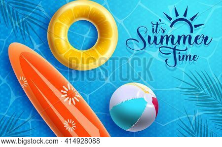 Summer Time Vector Design. It's Summer Time Text With Floating Elements Like Floaters, Beach Ball An