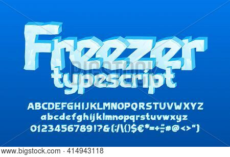 Freezer Alphabet Font. 3d Cartoon Ice Letters, Numbers And Punctuation. Uppercase And Lowercase. Sto