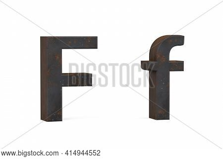 Rusty Letter F - Three Dimensional Uppercase And Lowercase F On White Background - 3d Render