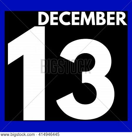 December 13 . Modern Daily Calendar Icon .date ,day, Month .calendar For The Month Of December