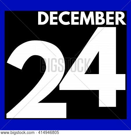 December 24 . Modern Daily Calendar Icon .date ,day, Month .calendar For The Month Of December