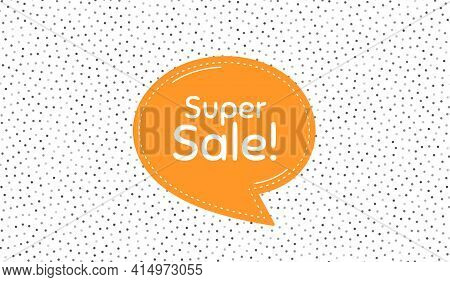 Super Sale. Orange Speech Bubble On Polka Dot Pattern. Special Offer Price Sign. Advertising Discoun