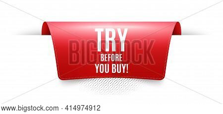 Try Before You Buy. Red Ribbon Label Tag. Special Offer Price Sign. Advertising Discounts Symbol. In
