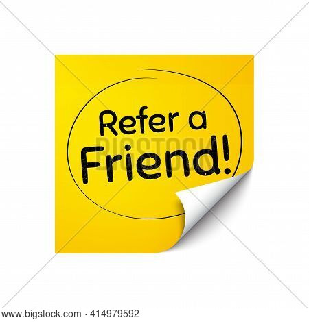Refer A Friend Symbol. Sticker Note With Offer Message. Referral Program Sign. Advertising Reference
