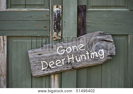 Gone Deer Hunting.