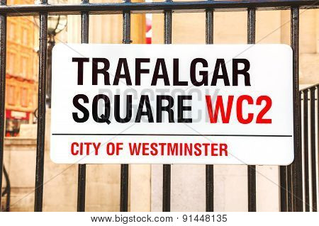 Trafalgar Square Sign In City Of Westminster