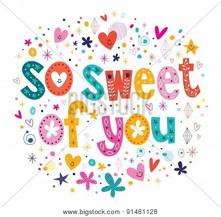 so sweet of you typography lettering card