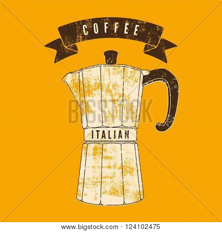 Coffee typographical vintage style grunge poster with classic moka pot coffee maker. Retro vector illustration.