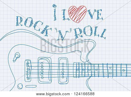 Inscription I love rock'n'roll on notebook sheet patterned guitar