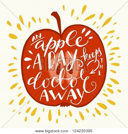 Colorful hand lettering illustration of 'An apple a day keeps the doctor away' proverb. Motivational quote about health. Can be used as a print on t-shirts bags stationary and poster.