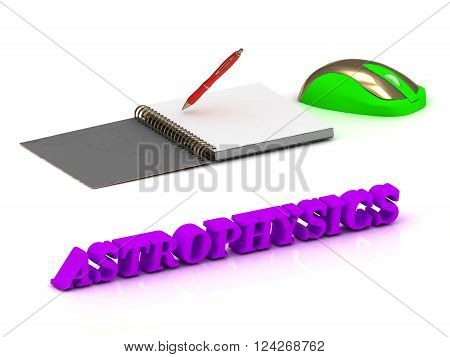 3D illustration ASTROPHYSICS inscription bright volume letter and textbooks and computer mouse on white background