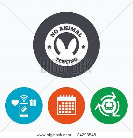 No animals testing sign icon. Not tested symbol. Mobile payments, calendar and wifi icons. Bus shuttle.