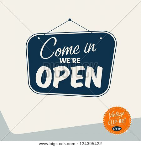 Vintage style Clip Art - Come in We're Open - Vector EPS10.