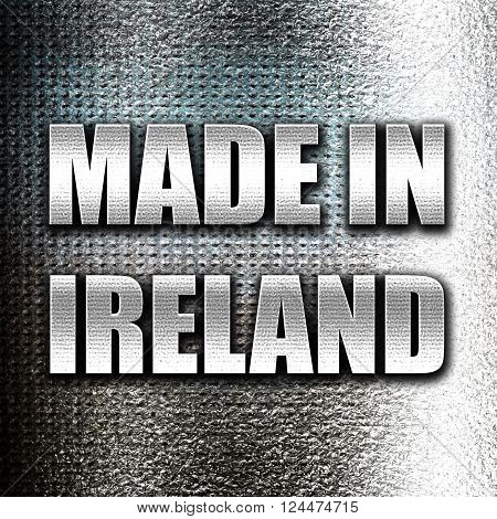 Grunge metal Made in ireland with some soft smooth lines