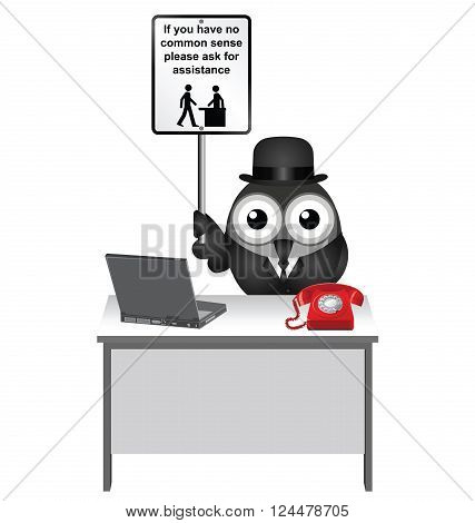 Comical common sense sign with bird helper sat at his desk
