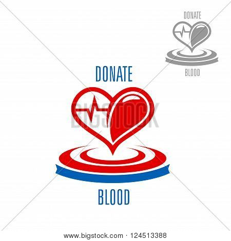 Red heart with blood drop and heartbeat cardiogram line, supplemented by circles and caption Donate Blood. Healthcare and medicine, saving life and blood donation concept