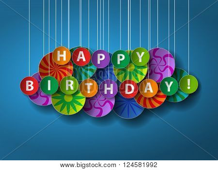 Happy Birthday greeting card or poster. Stylish way to congratulate your friend or partner. Image contains many colorful paper discs which hanging on threads from the top. All layers available. Vector EPS 10 file. High quality work.