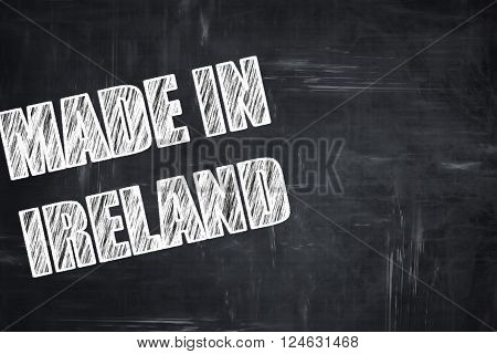 Chalkboard background with white letters: Made in ireland with some soft smooth lines