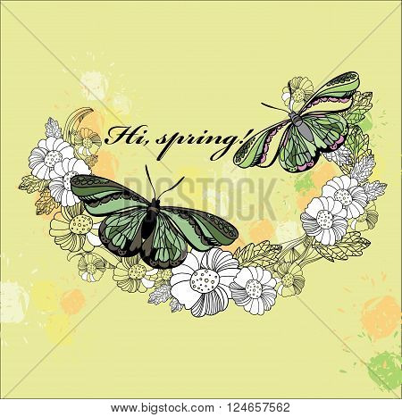 Vector illustration of spring card. Hand drawn flower, wreath with butterfly and  text. Decoration design for polygraph