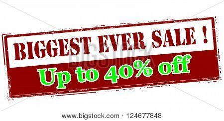 Rubber stamp with text biggest ever sale up to fourty percent off inside vector illustration`